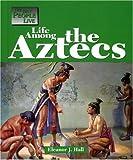Life among the Aztec, Eleanor  Hall, 1590181603