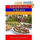 Armenian Vegan: A Pure Vegan Cookbook With 200+ Recipes Using No Animal Products