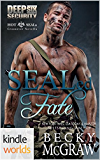 Hot SEALs: SEALed Fate (Kindle Worlds Novella) (Deep Six Security Series Book 0)