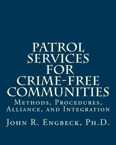 Download Patrol Services for Crime-Free Communities: Methods, Procedures, Alliance, and Integration pdf