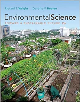 Book R. T. Wright's D. Boorse's Environmental Science(Environmental Science: Toward aSustainableFuture(11th Edition))(2010)