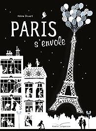 Paris s'envole par Hélène Druvert