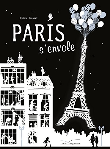 Paris s'envole [ Eiffel Tower up up and away ! ]  [Helene Druvert] (Tapa Dura)