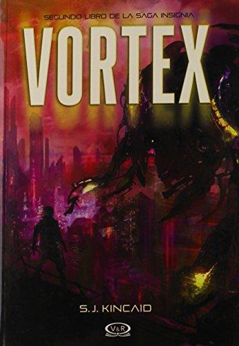 Vortex (Spanish Edition) (Saga Insignia) [S.J. Kincaid] (Tapa Blanda)