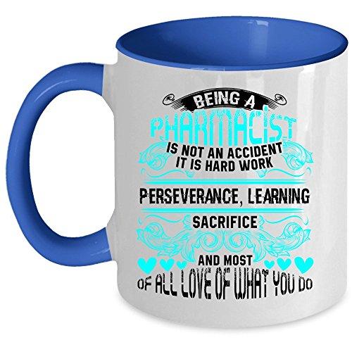 Gift For Pharmacist Coffee Mug, Being A Pharmacist Accent Mug (Accent Mug - Blue)