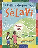 Selavi, That is Life: A Haitian Story of Hope