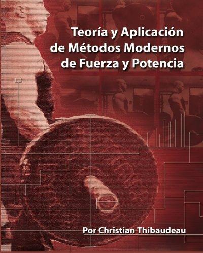 Teoria Y Aplicacion De Metodos Modernos De Fuerza Y Potencia (Spanish Edition)