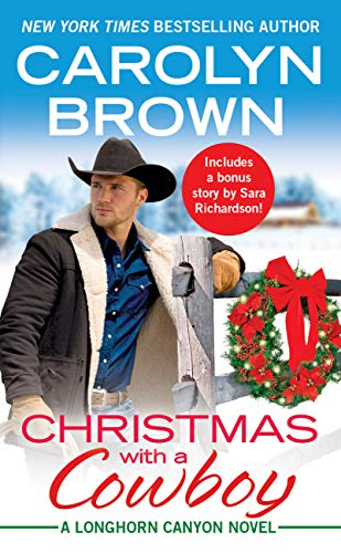Christmas with a Cowboy: Includes a bonus novella (Longhorn Canyon Book 5) by [Brown, Carolyn]