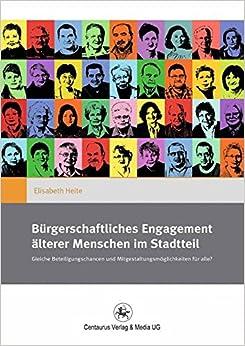 Bürgerschaftliches Engagement älterer Menschen im Stadtteil: Gleiche Beteiligungschancen und Mitgestaltungsmöglichkeiten für alle? (Gender and Diversity)