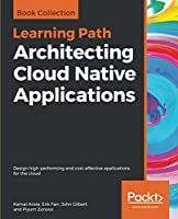 Architecting Cloud Native Applications Front Cover