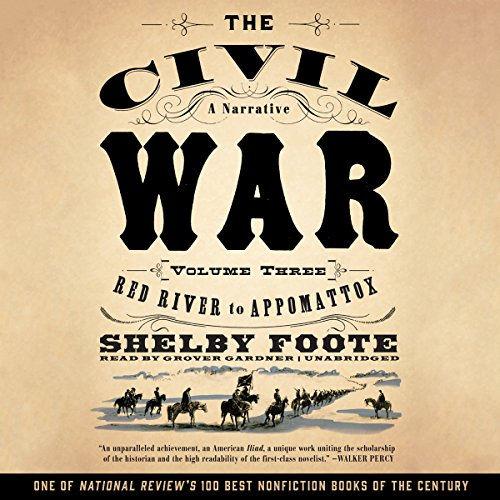 The Civil War: A Narrative, Vol. 3: Red River to Appomattox Audiobook [Free Download by Trial] thumbnail