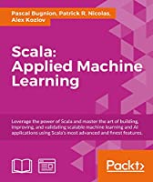 Scala: Applied Machine Learning Front Cover