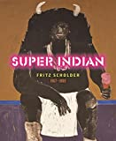 img - for Super Indian: Fritz Scholder 1967-1980 book / textbook / text book