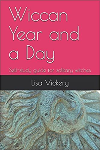 Wiccan year and a day: self-study guide for solitary witches: lisa.