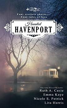 Haunted Havenport (A Havenport Romance Novella Boxed Set) by [Casie, Ruth A., Kaye, Emma, Patrick, Nicole S., Harris, Lita]