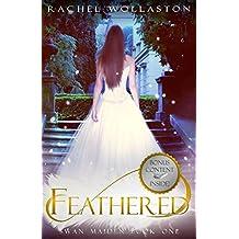 Feathered (Swan Maiden) (Volume 1)