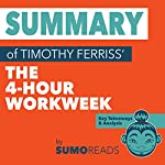 Summary of Timothy Ferriss' The 4-Hour Workweek: Key Takeaways & Analysis | SUMOREADS