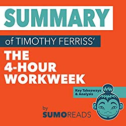 Summary of Timothy Ferriss' The 4-Hour Workweek