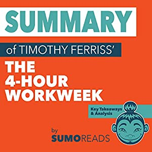 Summary of Timothy Ferriss' The 4-Hour Workweek Audiobook