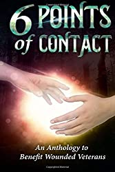 6 Points of Contact: An Anthology to Benefit Wounded Warriors by Martin Allen (2016-02-09)