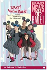 DRAT! We're Rats! (Bad News Ballet) (Volume 1) Paperback