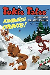 Tukie Tales: A New Beginning for a Better Tomorrow: (Kindness Counts! Volume 5): Kindness Counts! Paperback