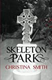 Skeleton Park, Christina Smith, 1500594784