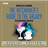 The Hitchhiker's Guide To The Galaxy: Secondary Phase (Special Edition) (Hitchhiker's Guide (radio plays), Band 2)