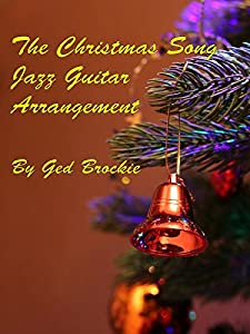 The Christmas Song - Jazz Guitar Arrangement by Ged Brockie