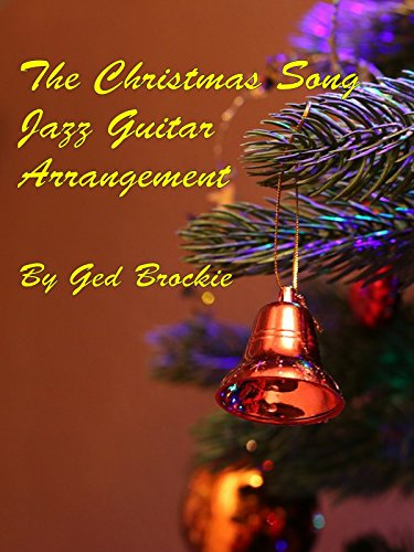 The Christmas Song - Jazz Guitar Arrangement by Ged Brockie - Jazz Arrangement
