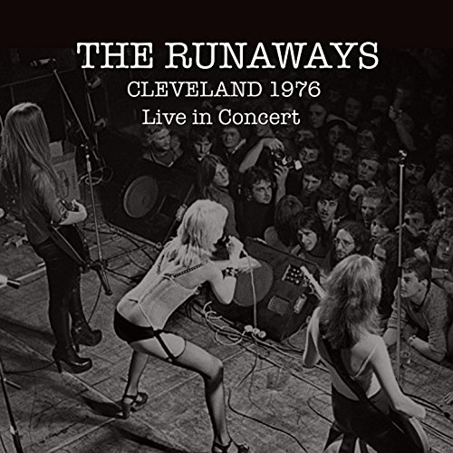 The Runaways: Live in Clevelan...