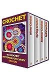 Crochet: 40 Crochet Patterns For Every Season