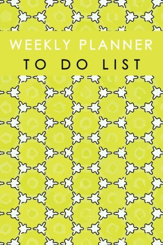 Download Weekly Planner To Do List: Schedule Record Notebook Remember List Time Management Note Diary School Home Office Size 6x9 Inch 110 Pages (Weekly Planner Schedule To do list) pdf epub