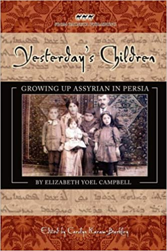 YESTERDAY'S CHILDREN: Growing Up Assyrian in Persia