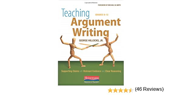 Amazon.com: Teaching Argument Writing, Grades 6-12: Supporting ...