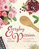 img - for Everyday Persian: Your Essential Guide to the Modern Iranian-American Kitchen book / textbook / text book