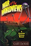 War of the Worldviews : A Christian Defense Manual, DeMar, Gary, 0915815125