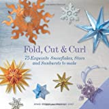 Fold, Cut & Curl: 75 Exquisite Snowflakes, Stars and Sunbursts to Make by Ayako Brodek (2013-09-17)