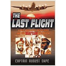 The Last Flight: A Pilot Remembers the Air Force & the Biafran Air Attacks