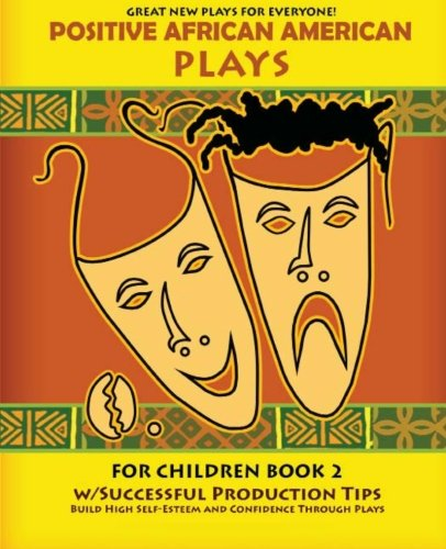 Positive African American Plays For Children Book 2: Build High Self-Esteem and Confidence Through Plays