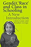 Gender, 'Race' and Class in Schooling: A New Introduction, Dr Chris Gaine, Chris Gaine, Ms Rosalyn George, Rosalyn George, 0750707577