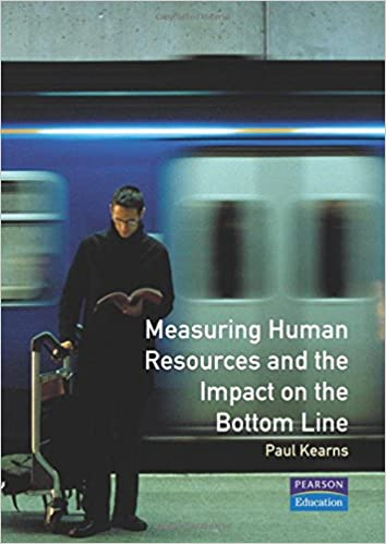 Financial Times Management Briefings: Measuring Human Resources and the (FT Management Briefings)