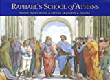 Raphael's School of Athens : Recent Restorations of the Vatican Museums, Nesselrath, Arnold, 3795421918