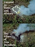 img - for Covered in Time and History: The Films of Ana Mendieta book / textbook / text book