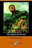 Thus Spake Zarathustra, Friedrich Wilhelm Nietzsche, 1406510866
