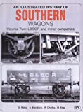 img - for LBSCR and Minor Companies: L.B.S.C.R. and Minor Companies v.2 (Illustrated History of Southern Wagons) (Vol 2) book / textbook / text book