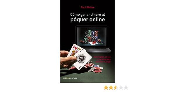Cómo ganar dinero al póquer online: Estrategias, trucos y secretos para dominar el juego Otros: Amazon.es: Paul Welles: Libros