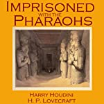 Imprisoned with the Pharaohs | H. P. Lovecraft,Harry Houdini
