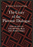 The Unity of the Platonic Dialogue: The Cratylus, the Protagoras, the Parmenides (The Library of liberal arts)