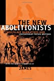 The New Abolitionists, , 0791464857